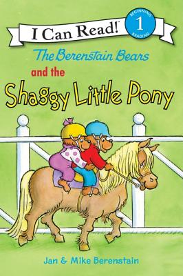 The Berenstain Bears and the Shaggy Little Pony By Berenstain, Jan/ Berenstain, Jan (ILT)/ Berenstain, Mike/ Berenstain, Mike (ILT)